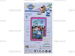 Детский планшет «Robocar POLI» с эффектами, 020-6, игрушки